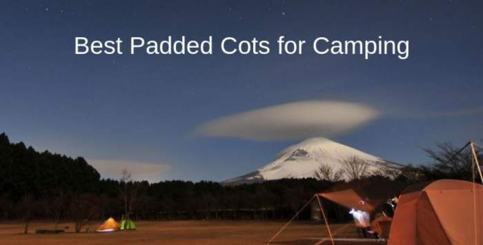 Best Padded Cots for Camping