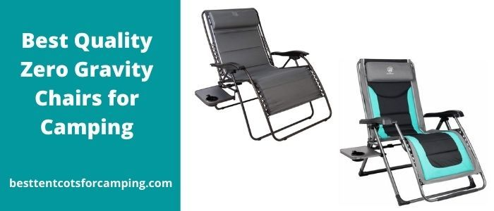 Best Quality Zero Gravity Chairs for Camping.