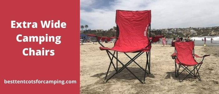 Extra Wide Camping Chairs