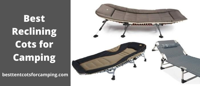 Best Reclining Cots for Camping.