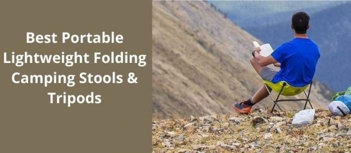 Best Portable Lightweight Folding Camping Stools & Tripods